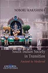 Ancient to Medieval: South Indian Society in Transition (Oxford Collected Essays)