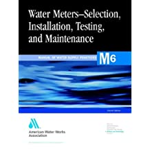 Water Meters - Selection, Installation, Testing and Maintenance