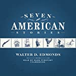 Seven American Stories | Walter D. Edmonds