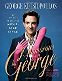 Glamorous by George: The Key to Creating Movie Star Style