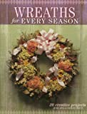 Wreaths for Every Season, June Apel and Chalice Bruce, 1581802390