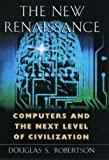 The New Renaissance, Douglas S. Robertson, 0195121899