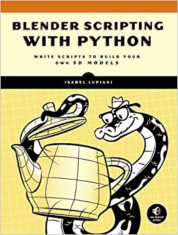 buy blender scripting with python write scripts to build your own