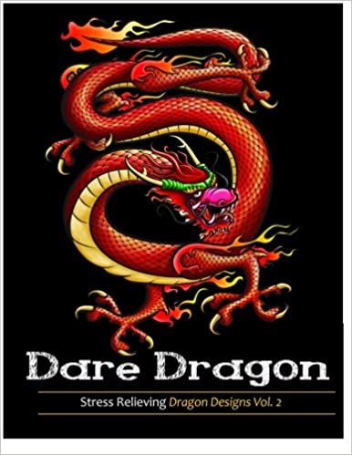 Dare Dragons Adult Coloring Books Featuring Over 25 Fierce And Stress Relieving Dragon Designs Ameh 9781944575588 Amazon