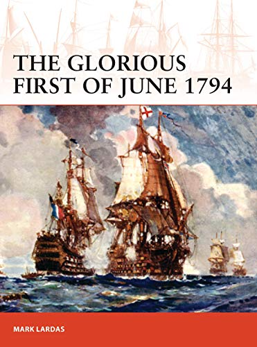 The Glorious First of June 1794 (Campaign Book 340)