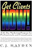 img - for Get Clients Now! A 28-Day Marketing Program for Professionals and Consultants by C. J. Hayden (1999-03-31) book / textbook / text book
