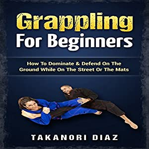 Grappling for Beginners Audiobook