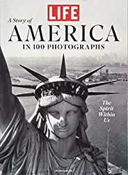 LIFE A Story of America in 100 Photographs