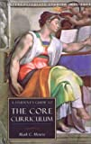 Students Guide To Core Curriculum: Core Curriculum Guide (Guides To Major Disciplines)