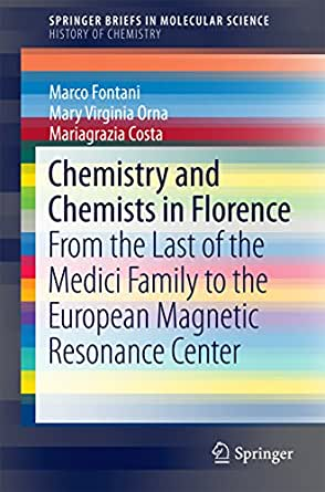 .com: Chemistry and Chemists in Florence: From the Last of the Medici