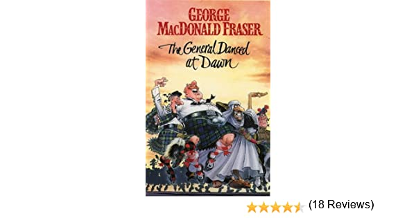 The general danced at dawn george macdonald fraser 9780006176817 the general danced at dawn george macdonald fraser 9780006176817 amazon books fandeluxe Document