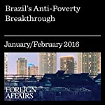 Brazil's Anti-Poverty Breakthrough | Jonathan Tepperman
