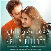 Fighting for Love: Boston Love Series, Book 2 | Kelly Elliott