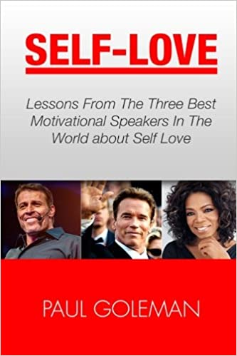 Self-Love: Lessons From The 3 Best Motivational Speakers In The