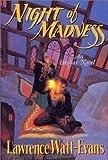 Night of Madness, Lawrence Watt-Evans, 0312873689