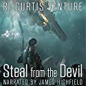 Steal from the Devil: Armada Wars, Book 1 Audiobook by R. Curtis Venture Narrated by James Highfield