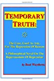 Temporary Truth: the Case, Good As Any, for the Repression of Reason, Beat Waydown, 1434889157