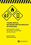 img - for Young People, Religions and Technology in Catalonia (Blanquerna Observatory Book 6) book / textbook / text book