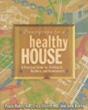 Prescriptions for a Healthy House, Paula Baker and Erica Elliott, 1566903556
