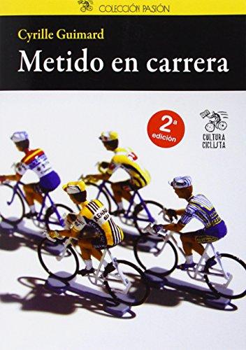 Metido en carrera (Pasión) por Jean-Emmanuel Ducoin,Cyrille Guimard,López López, Bernat