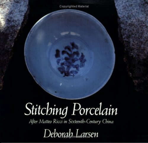 Stitching Porcelain: After Matteo Ricci in Sixteenth-Century China (New Directions Paperbook)