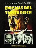 Enigmas del III Reich: Misterios de la II Guerra Mundial