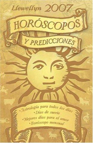 Download Llewellyn 2007 Horóscopos y predicciones (Llewellyn's Horoscopos Y Predicciones (Llewellyn's Sun Sign Book)) (Spanish Edition) pdf epub