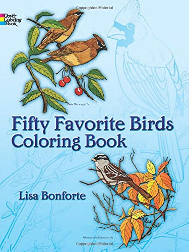 Fifty Favorite Birds Coloring Book Dover Nature Lisa Bonforte 9780486242613 Amazon Books