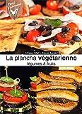 Plancha végétarienne, légumes & fruits