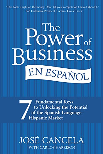 Download The Power of Business en Espanol: 7 Fundamental Keys to Unlocking the Potential of the Spanish-Language Hispanic Market (Spanish Edition) ebook