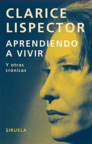 Aprendiendo a vivir / Learning to Live: Y otras crónicas / And Other Chronicles