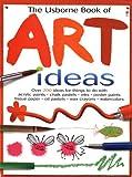 The Usborne Book of Art Ideas, Fiona Watt, 0794508936