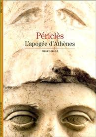 Périclès : L'apogée d'Athènes par Pierre Brulé
