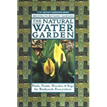 The Natural Water Garden (Brooklyn Botanic Garden All-Region Guide)