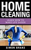 Home Cleaning, Learn How to To Make Life Easier Today only, get this Amazon bestseller for just $2.99. Read on your PC, Mac, smart phone, tablet or Kindle device. How many of us have spent entire weekends cleaning the house only to feel exhau...