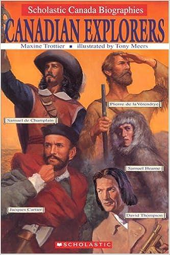 Scholastic Canada Biographies Canadian Explorers
