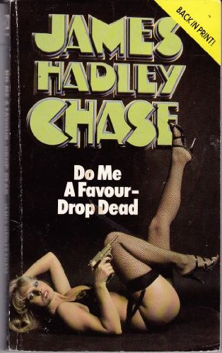 book cover of Do Me a Favour, Drop Dead