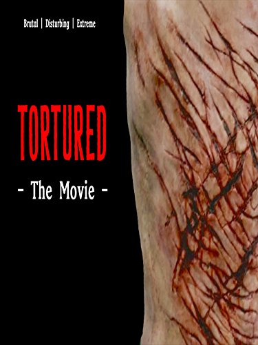 Tortured - The Movie (Nc 17 Halloween)