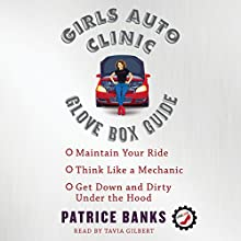 Girls Auto Clinic Glove Box Guide Audiobook by Patrice Banks Narrated by Tavia Gilbert