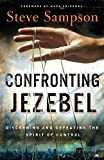 Confronting Jezebel: Discerning And Defeating The