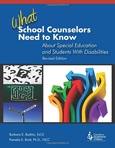 What School Counselors Need to Know About Special Education and Students with Disabilities (1st ed. rev.)