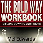 The Bold Way Workbook: Drilling Down to Your Truth | Mel Edwards