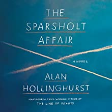 The Sparsholt Affair Audiobook by Alan Hollinghurst Narrated by David Dawson