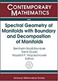 img - for Spectral Geometry of Manifolds with Boundary and Decomposition of Manifolds: Proceedings of the Workshop on Spectral Geometry of Manifolds with Boundary...Denmark Aug (Contemporary Mathematics 366) book / textbook / text book