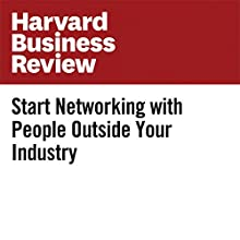 Start Networking with People Outside Your Industry Other by Dorie Clark Narrated by Bryan Brendle