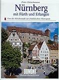 Nürnberg mit Fürth und Erlangen. Kunst- Reiseführer. Von der Reichsstadt zur fränkischen Metropole