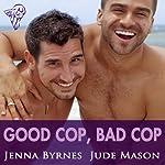 Good Cop, Bad Cop: Gaymes | Jenna Byrnes,Jude Mason