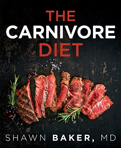 The Carnivore Diet [Baker, Shawn] (Tapa Blanda)