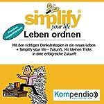 Simplify your life - Leben ordnen (Premium-Doppelhörbuch): Mit den richtigen Denkstrategien in ein neues Leben | Marion Küstenmacher,Werner Küstenmacher