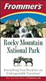 Frommer's Rocky Mountain National Park, Don Laine and Barbara Laine, 0764567284